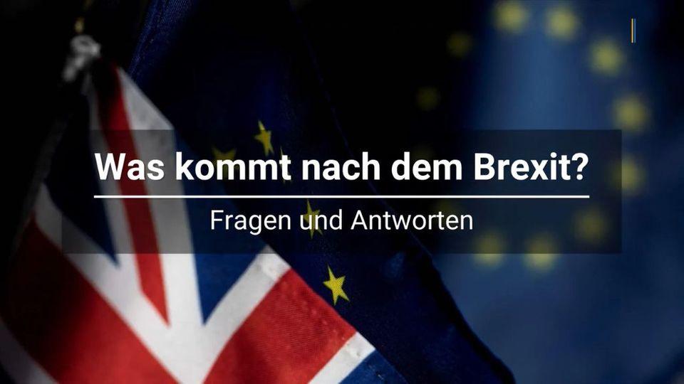 Was kommt nach dem Brexit? Fragen und Antworten