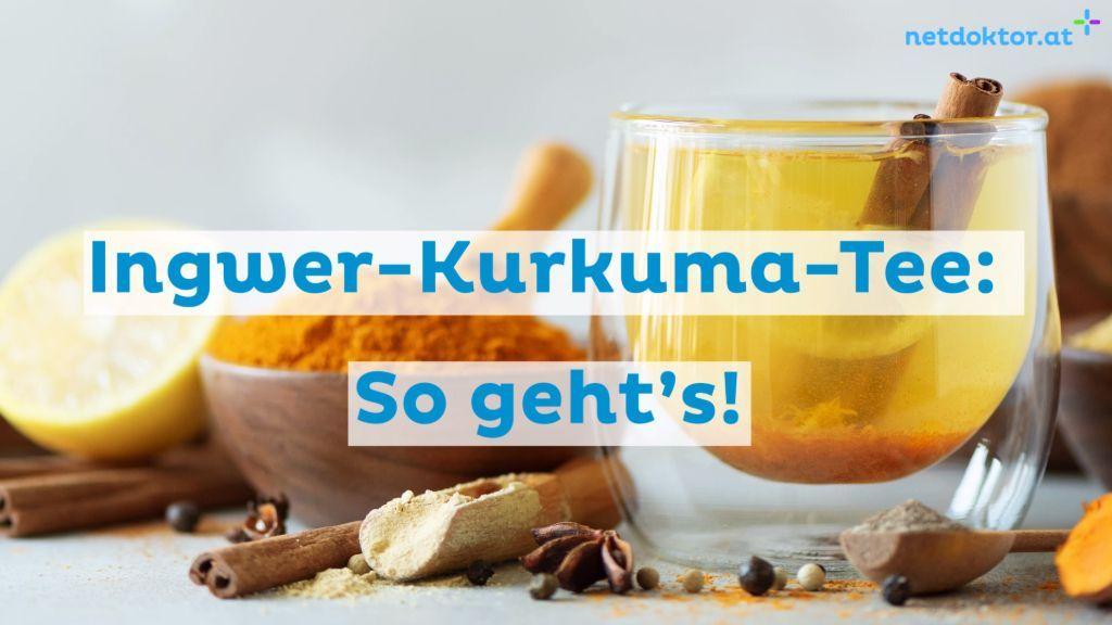 Rezept für Ingwer-Kurkuma-Tee: Gesund durch den Herbst!